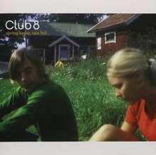 Club 8: Spring Came Rain Fell, CD