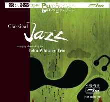 John Whitney (1942-2014): Classical Jazz - Swinging Classical By The John Whitney Trio (Ultra-HD-CD), CD