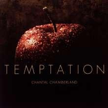 Chantal Chamberland (geb. 1965): Temptation (180g) (Limited Numbered Edition), LP