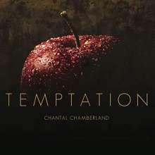 Chantal Chamberland (geb. 1965): Temptation, Super Audio CD