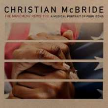 Christian McBride (geb. 1972): The Movement Revisited: A Musical Portrait Of Four Icons (Digipack), CD