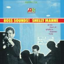 Shelly Manne (1920-1984): Boss Sounds: Shelly Manne & His Men At Shelly's Manne-Hole, CD