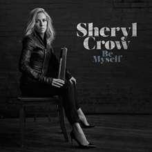 Sheryl Crow: Be Myself +Bonus (Digisleeve), CD