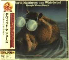David Matthews (Jazz Fusion): Shoogie Wanna Boogie, CD