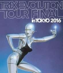 Trix: Evolution Tour Final In Tokyo 2016, Blu-ray Disc