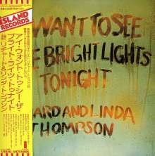 Richard & Linda Thompson: I Want To See The Bright Lights Tonight (Remastered) (SHM-CD) (Limited Papersleeve), CD