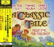 A Classic Tale - Music For Our Children (SHM-CD), CD