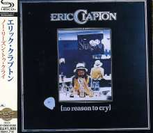 Eric Clapton: No Reason To Cry (SHM-CD) (Reissue), CD
