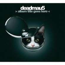 deadmau5: Album Title Goes Here, CD