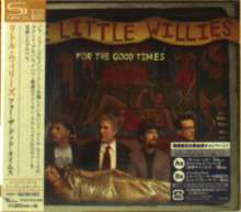 The Little Willies: For The Good Times (SHM-CD) (Digisleeve), CD