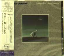 Larry Carlton (geb. 1948): Alone/But Never Alone (SHM-CD), CD