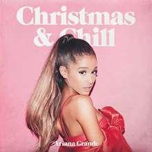 Ariana Grande: Christmas & Chill (+ Bonus), CD
