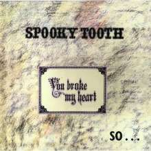 Spooky Tooth: You Broke My Heart So...I Busted Your Jaw (SHM-CD) (Papersleeve), CD