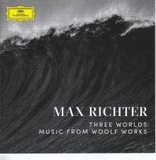 Max Richter (geb. 1966): Three Worlds - Music from Woolf Works, CD