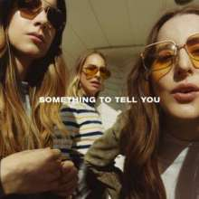 Haim: Something To Tell You, CD