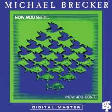 Michael Brecker (1949-2007): Now You See It... (Now You Don't) (SHM-CD) (Reissue) (remastered), CD