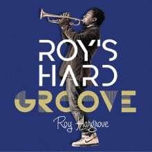 Roy Hargrove (1969-2018): Roy's Hard Groove, CD