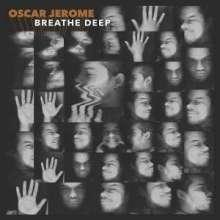Oscar Jerome: Breathe Deep (Digisleeve), CD