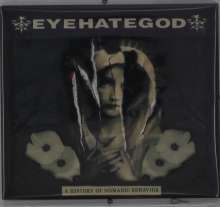 EyeHateGod: A History Of Nomadic Behavior (Digipack), CD