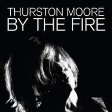 Thurston Moore: By The Fire, CD