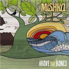 Mishka: Above The Bones +2 (Regular Edition), CD