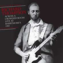 Richard Thompson: Across A Crowded Room: Live At Barrymore's 1985, 2 CDs