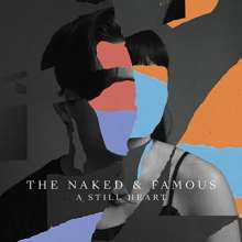 The Naked And Famous: A Still Heart, CD