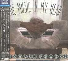 Michael Franks (geb. 1944): The Music In My Head (BLU-SPEC CD2) (Digisleeve), CD
