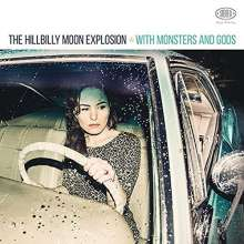 The Hillbilly Moon Explosion: With Monsters & Gods, LP