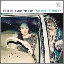 The Hillbilly Moon Explosion: With Monsters & Gods, CD