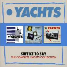 Yachts: Suffice To Say: Complete Collection, 3 CDs