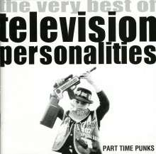 Television Personalities (TV Personalities): Part Time Punks - The Very Best of, CD