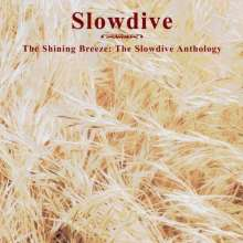 Slowdive: The Shinning Breeze: Anthology, 2 CDs