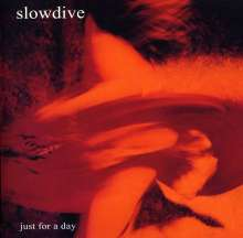 Slowdive: Just For A Day: Deluxe Edition, 2 CDs