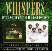 Whispers: Love Is Where You Find It / Love For Love, CD