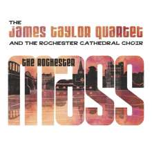 The James Taylor Quartet & The Rochester Cathedral Choir: The Rochester Mass, CD