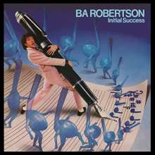 B. A. Robertson: Initial Success (Remastered + Expanded-Edition), CD