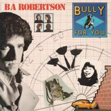 B. A. Robertson: Bully For You (Remastered + Expanded), CD