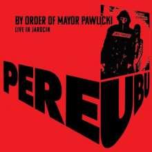 Pere Ubu: By Order Of Mayor Pawlicki: Live In Jarocin (Red/Black Vinyl), 2 LPs