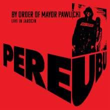 Pere Ubu: By Order Of Mayor Pawlicki: Live In Jarocin, 2 CDs