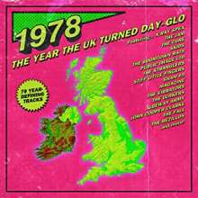 1978: The Year The UK Turned Day-Glo, 3 CDs