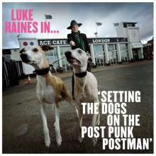 Luke Haines: Setting The Dogs On The Post Punk Postman, LP