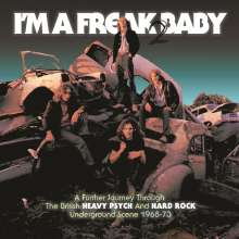 I'm A Freak Baby 2: A Fourther Journey Through The British Heavy Psych And Hard Rock Underground Scene, 3 CDs