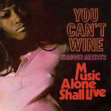 You Can't Wine/Music Alone Shall Live, 2 CDs