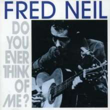 Fred Neil: Do You Ever Think Of Me, CD