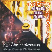 Kid Creole & The Coconuts: Private Waters In The Great Divide / You Shoulda Told Me You Were..., 2 CDs