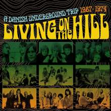 Living On The Hill: A Danish Underground Trip 1967 - 1974, 3 CDs