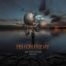 Fish On Friday: An Initiation (2010 - 2017), CD