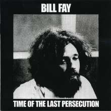 Bill Fay: Time Of The Last Persecution (24Bit), CD