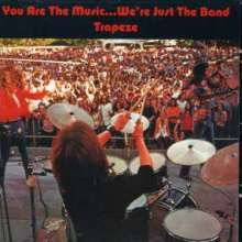 Trapeze: You Are The Music...We're Just The Band, CD